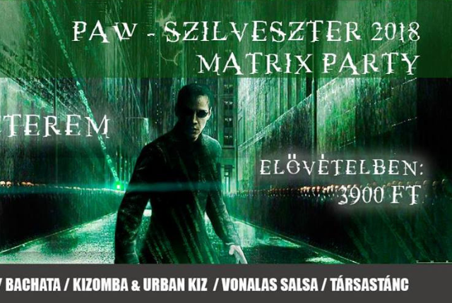 PAW - Szilveszter 2018, Matrix party