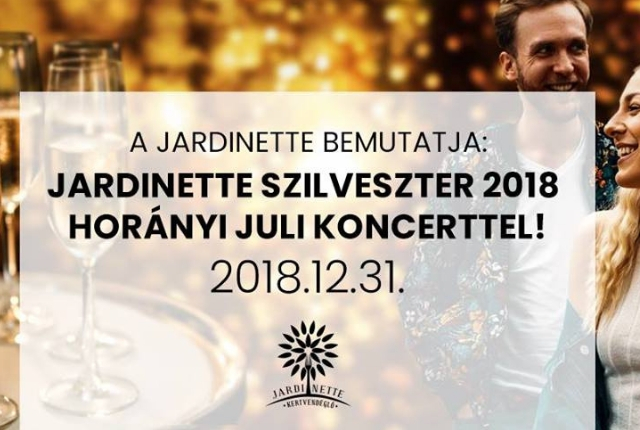 Jardinette Szilveszter 2018 Horányi Juli koncerttel!