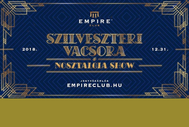Szilveszteri vacsora & nosztalgia show a győri Empire Club-ban