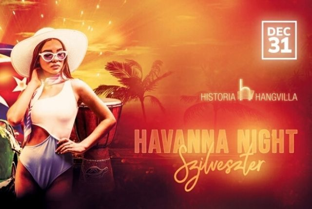 Historia Havanna Night Szilveszter Gyulán